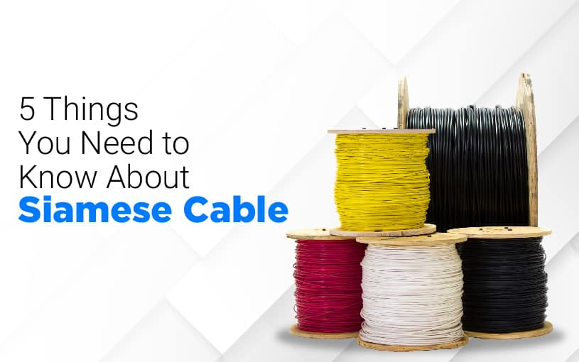 5 Things You Need to Know About Siamese Cable